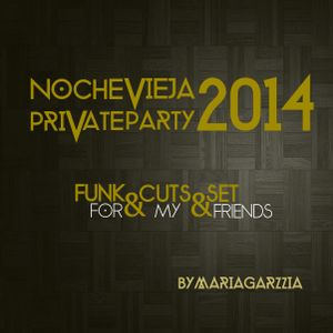 Nochevieja 2014 PrivateParty Funk Cuts Set for my friends