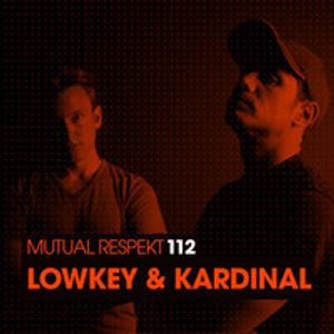 Mutual Respekt 112 with LowKey & Kardinal
