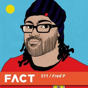 FACT mix 511 - Fred P (Aug '15)