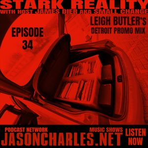 STARK REALITY with JAMES DIER aka $MALL ¢HANGE EPISODE 34 LEIGH BUTLER's exclusive Detroit Promo Mix