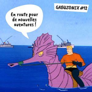 GABUZOMIX #12 - EN ROUTE POUR DE NOUVELLES AVENTURES !