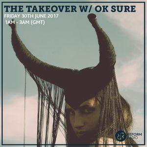 The Takeover w/ OK Sure 30th June 2017