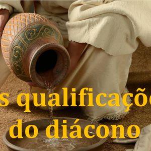 23-07 Manhã | AS Qualificações do Diácono