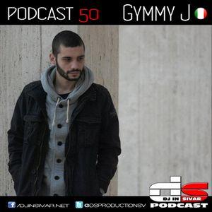DS (DJ IN SIVAR) PODCAST 50 - GYMMY J