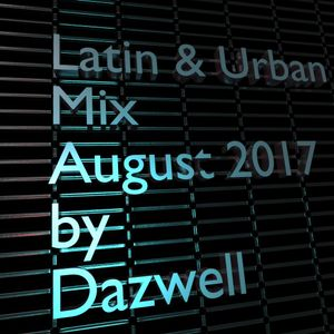 Latin & Urban Mix - August 2017 by Dazwell