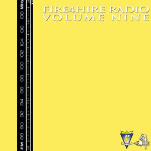 Fire 4 Hire Radio Vol. 9 by Pete Funk