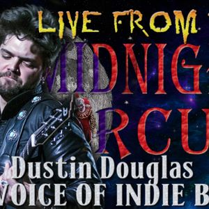 LIVE from the Midnight Circus Featuring Dustin Douglas and the Electric Gentlemen