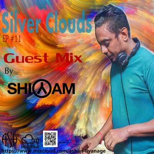 Silver Clouds Ep#011 - Guest Mix by Shiyam