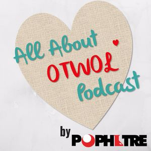 All About OTWOL Podcast 04 - Our Favorite Supporting Characters