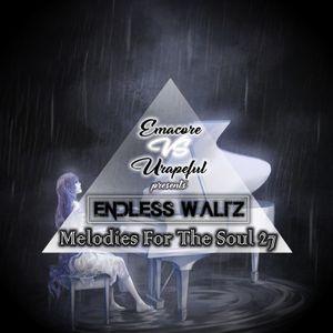 Emacore vs. Urapeful pres. Endless Waltz 27 [Melodies for the Soul]