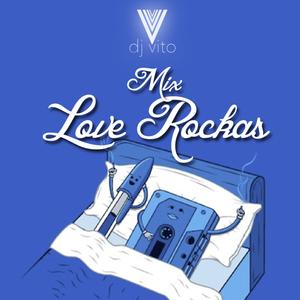 Vito - Mix Love Rockas