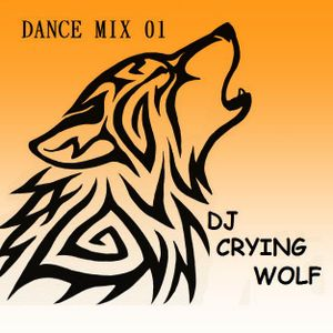 DJ CRYING WOLF - Dance Mix 01