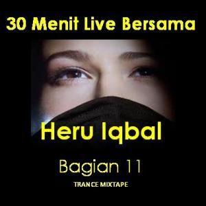 30 Menit Live Bersama Heru Iqbal - Bagian 11