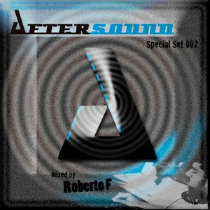 Roberto F @ Aftersound Special Set 002