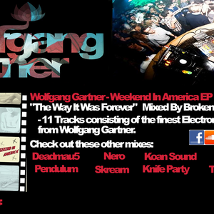 """Wolfgang Gartner - Weekend In America EP """"The Way It Was Forever"""" Mix (Mixed By Broken Beats)"""