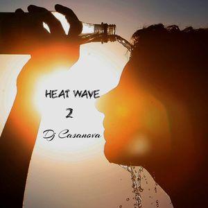 Heat Wave 2