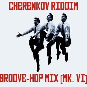 Groove-Hop Mix [Mk. VI]