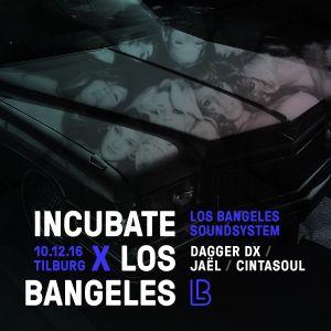 Los Bangeles Soundsystem LIVE @ Incubate Festival (Tilburg NL, 10DEC16) DAGGER DX / JAEL / CINTASOUL