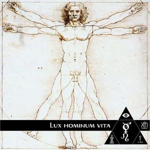 Horae Obscura CLVII ∴ Lux hominum vita