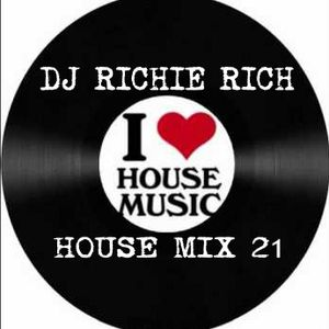 DJ RICHIE RICH HOUSE MIX 21