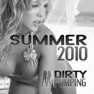 Dirty Pumping - Summer 2010