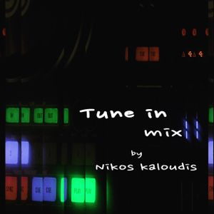 Tune in Mix by Nikos Kaloudis