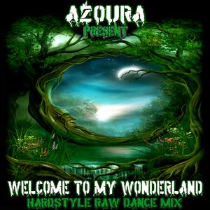 WELCOME TO MY WONDERLAND - BY AZOURA