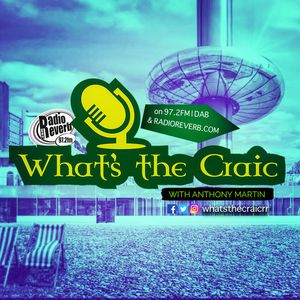 Whats The Craic 16th October 2017