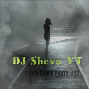 DJ Sheva VT – Black Dance Party #13 (Exclusive Version)