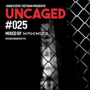 Uncaged Podcast #025 by Maximize