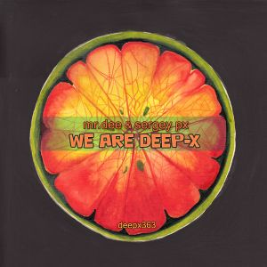 [deepx363] Mr.Dee & Sergey PX - We Are Deep-X