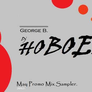 George B (Dj Hoboe) May Promo Mix Sampler 2012