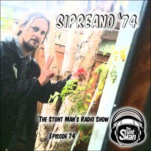 Episode 74-Sipreano '74-The Stunt Man's Radio Show