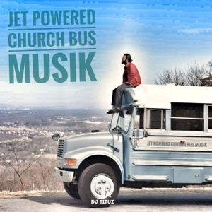 Jet Powered Church Bus Musik
