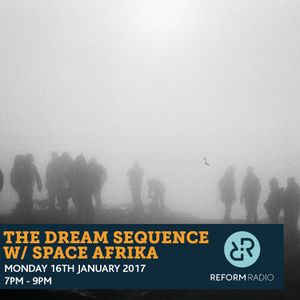 The Dream Sequence w/ Space Afrika 17th January 2017