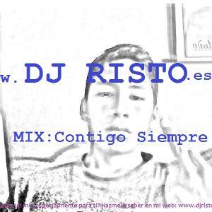 Mix Contigo Siempre-DJ RISTO