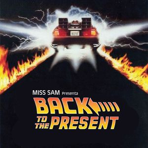 Back to thepresent - Mixed by Miss SaM