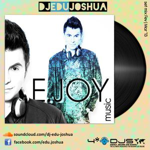 Set Fev-Mar '13 - E-Joy Music! - Dj Edu Joshua