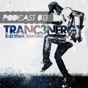 Tranc3nergY's Electronic Anatomy PODCAST # 013