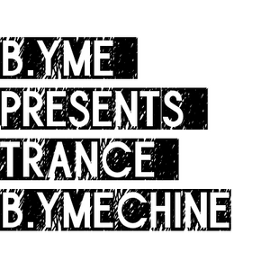 B.YME Presents Trance B.YMEchine 050 with Max Graham Guest Warm Up