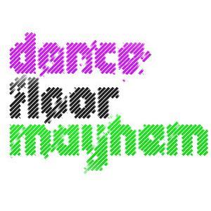 Dancefloor Mayhem recorded 6/30/11 mixed by Tronic