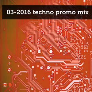 03-2016 techno promo mix