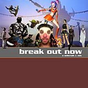 Break Out Now