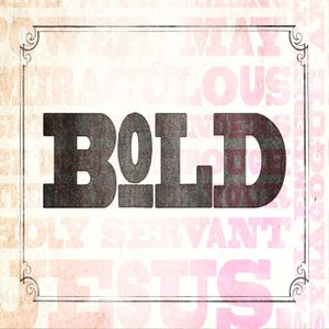 Bold // Part Three : ( Bold Love)