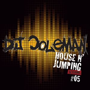 Dj Coleman - House N' Jumping Sessions #05