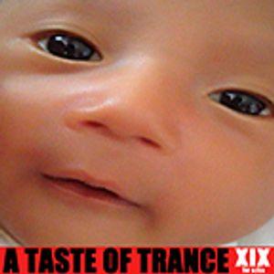 A TASTE OF TRANCE XIX