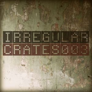 Irregular Crates Podcast 003