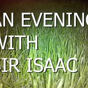 An evening with Sir Isaac