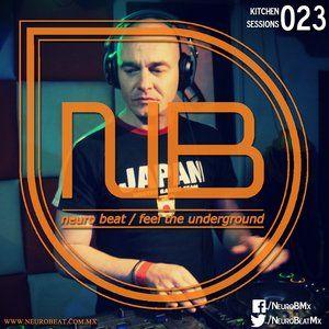 Neuro Beat Kitchen Sessions 023 by Javi Gu-T