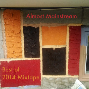 Almost Mainstream: The 2014 Mixtape